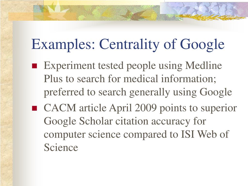 Examples: Centrality of Google