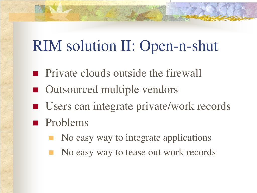 RIM solution II: Open-n-shut