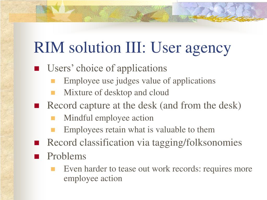 RIM solution III: User agency