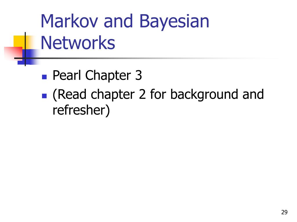 Markov and Bayesian Networks