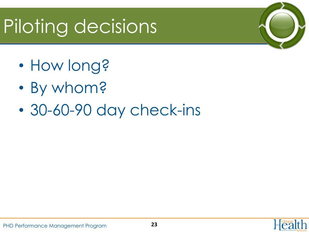 Piloting decisions