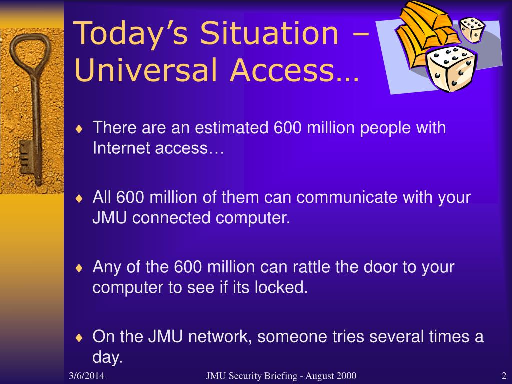 Today's Situation – Universal Access…
