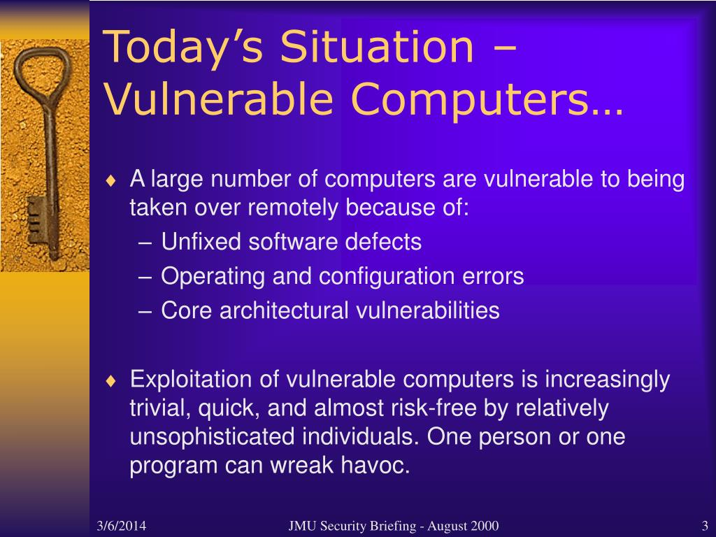 Today's Situation – Vulnerable Computers…