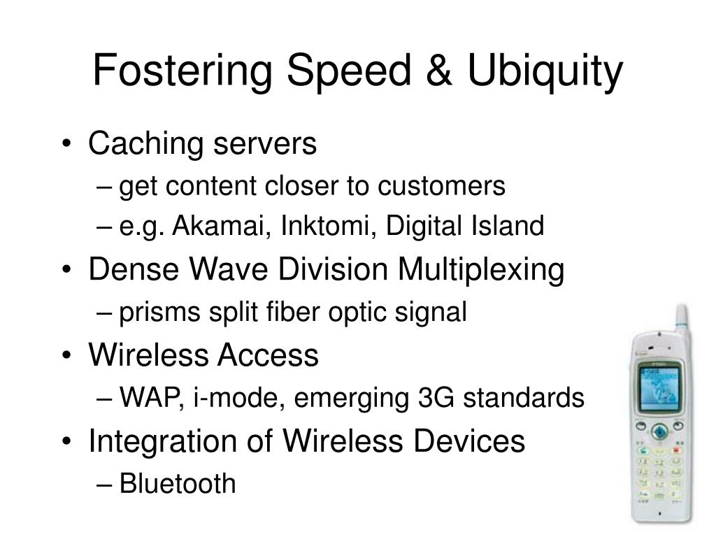 Fostering Speed & Ubiquity