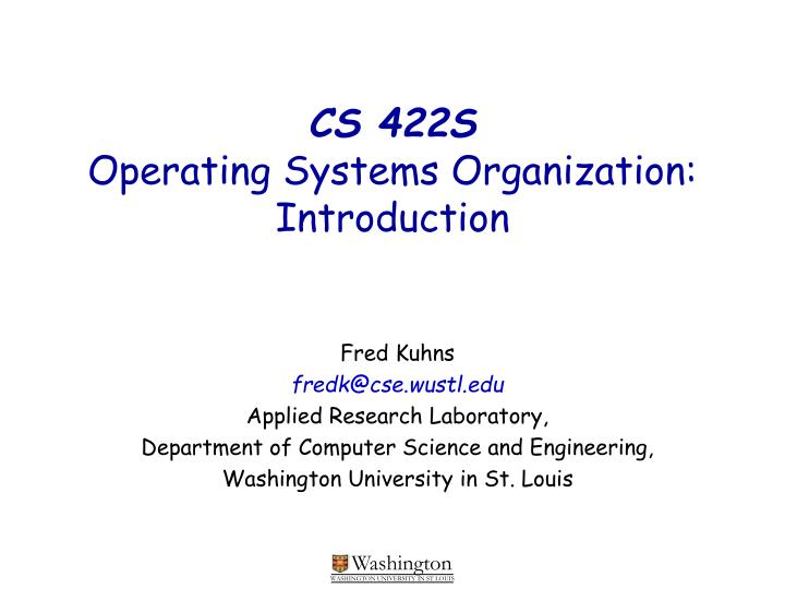 Cs 422s operating systems organization introduction