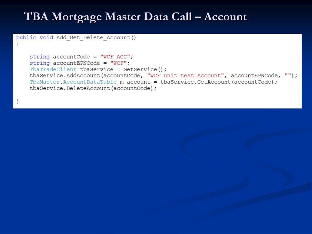 TBA Mortgage Master Data Call – Account