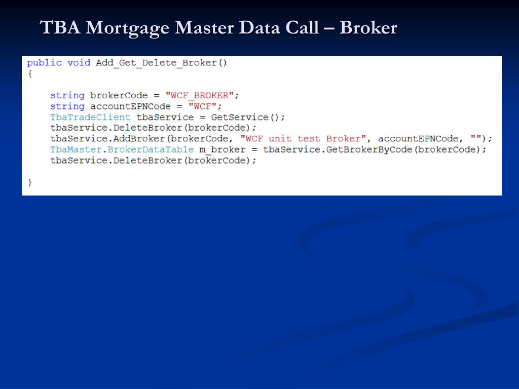 TBA Mortgage Master Data Call – Broker