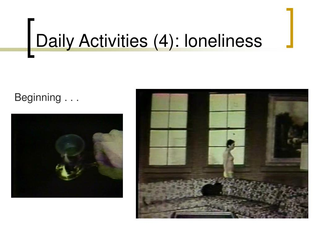 Daily Activities (4): loneliness