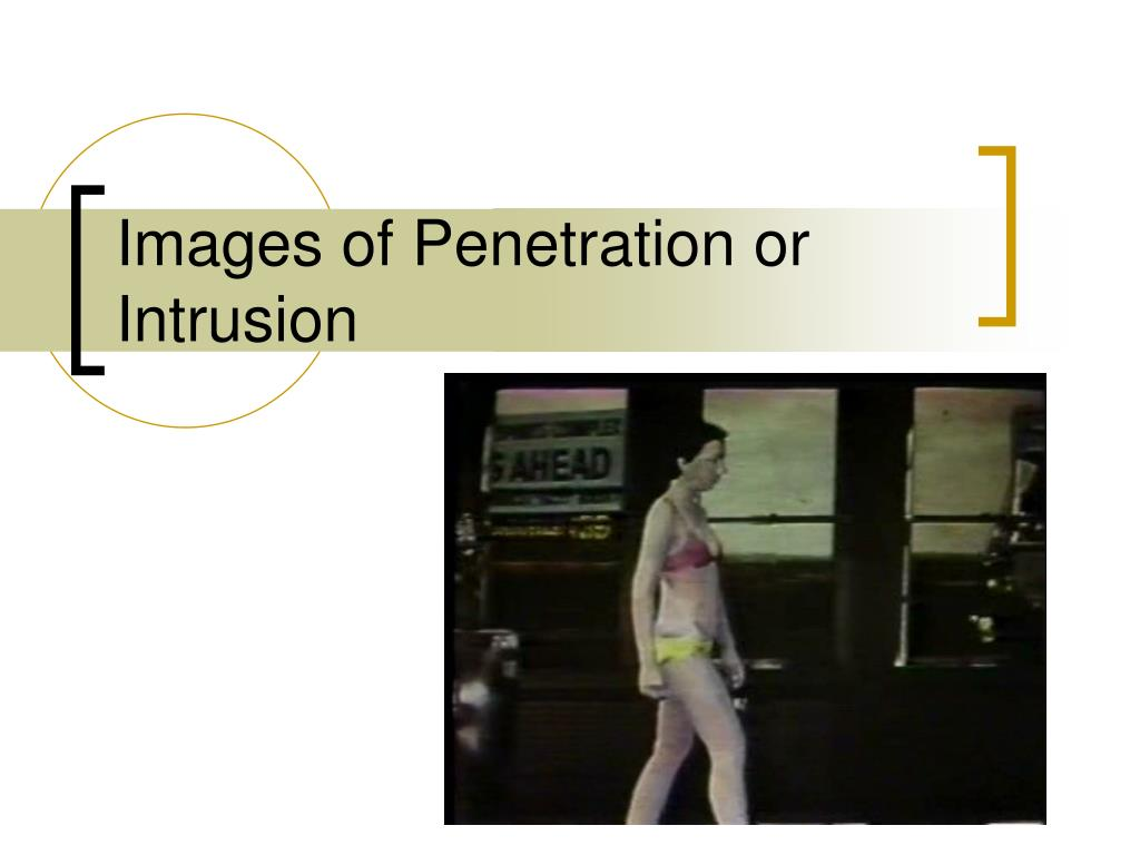 Images of Penetration or Intrusion