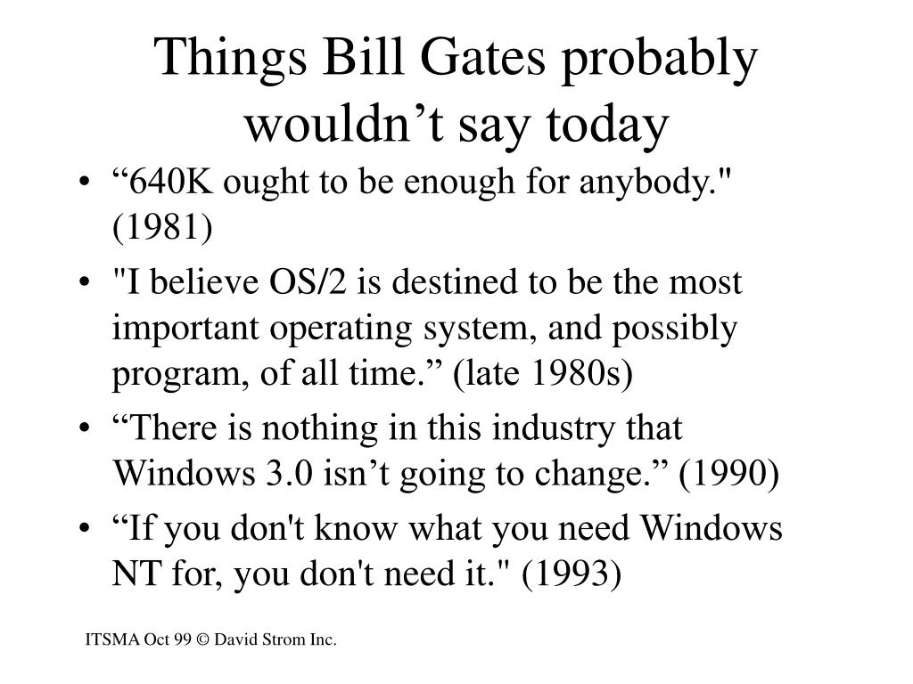 Things Bill Gates probably wouldn't say today