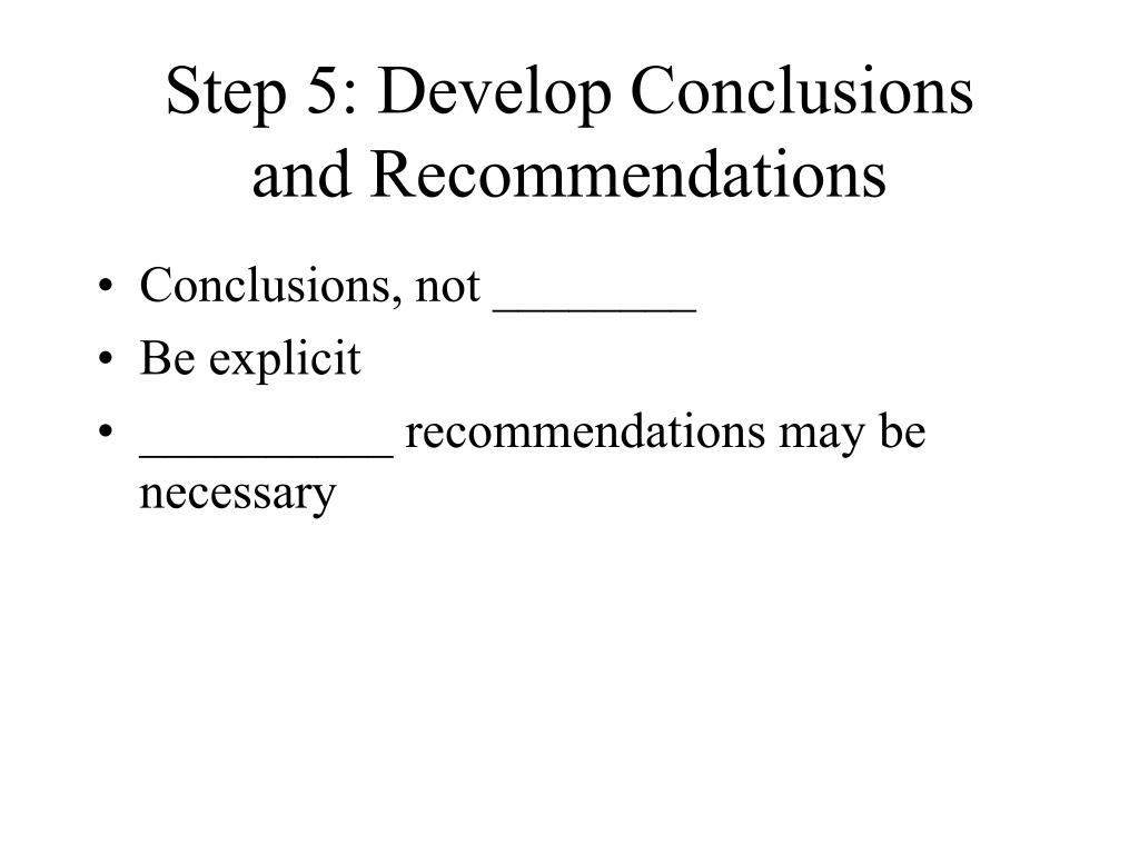 Step 5: Develop Conclusions
