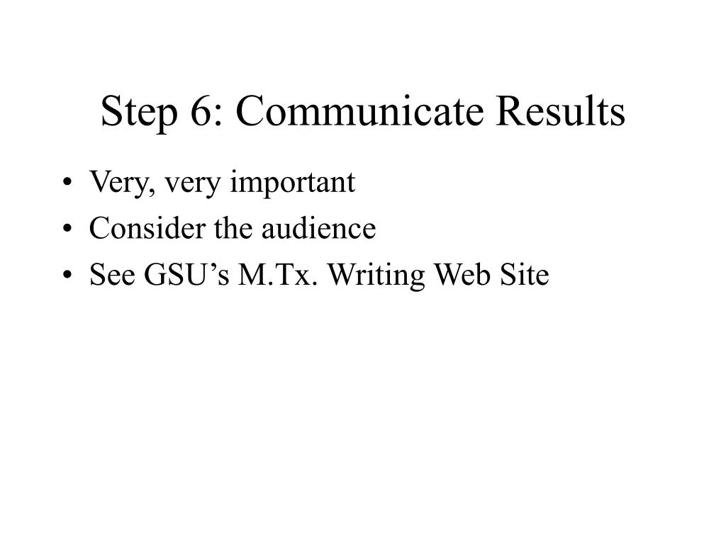 Step 6: Communicate Results