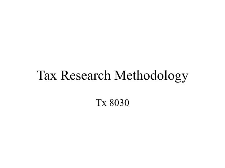 Tax research methodology