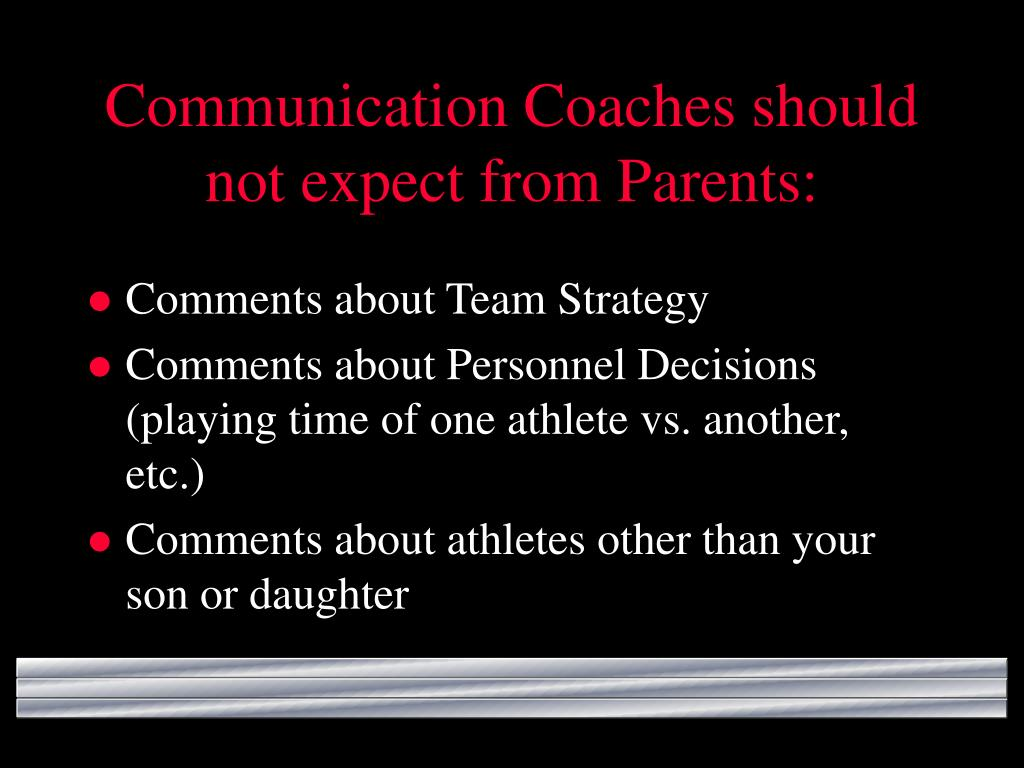 Communication Coaches should not expect from Parents: