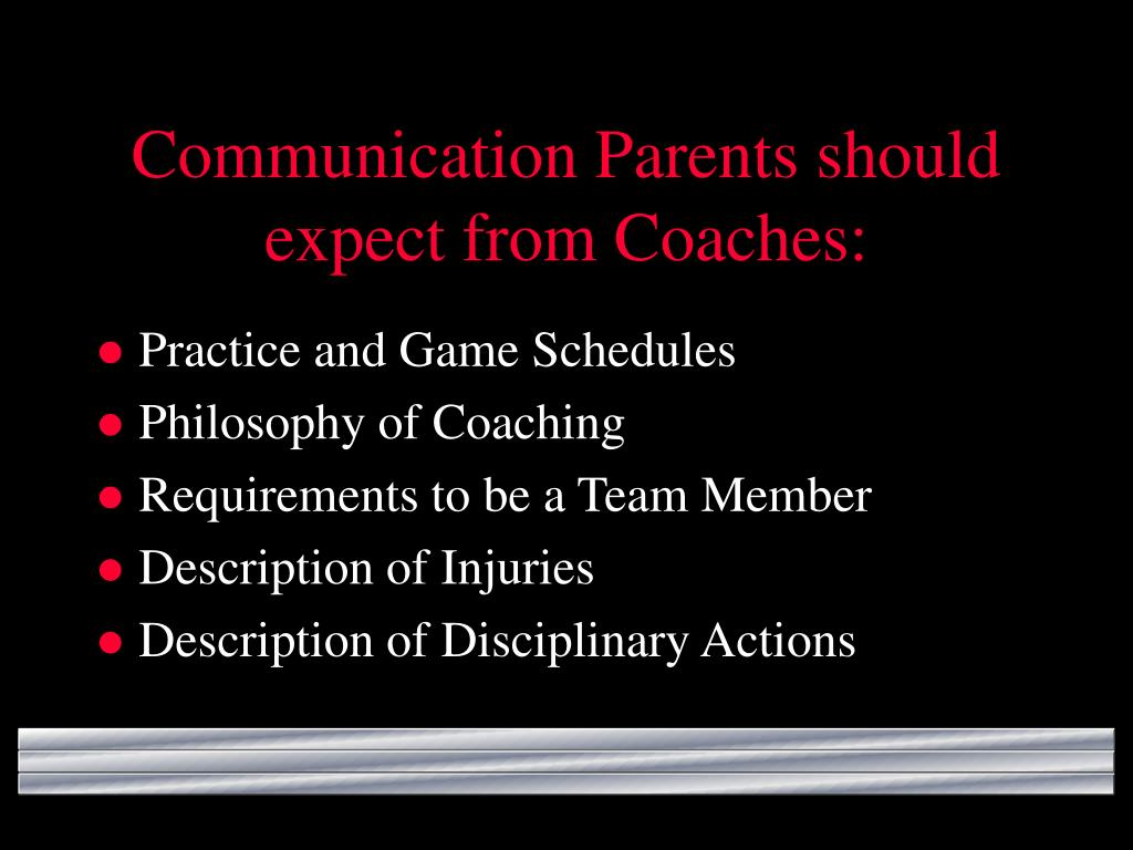 Communication Parents should expect from Coaches: