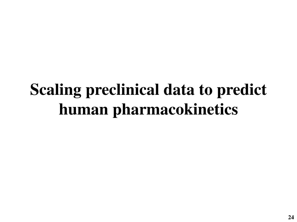 Scaling preclinical data to predict human pharmacokinetics