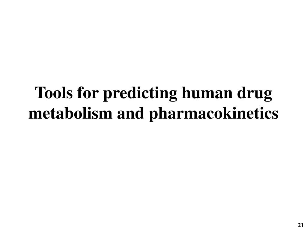 Tools for predicting human drug metabolism and pharmacokinetics