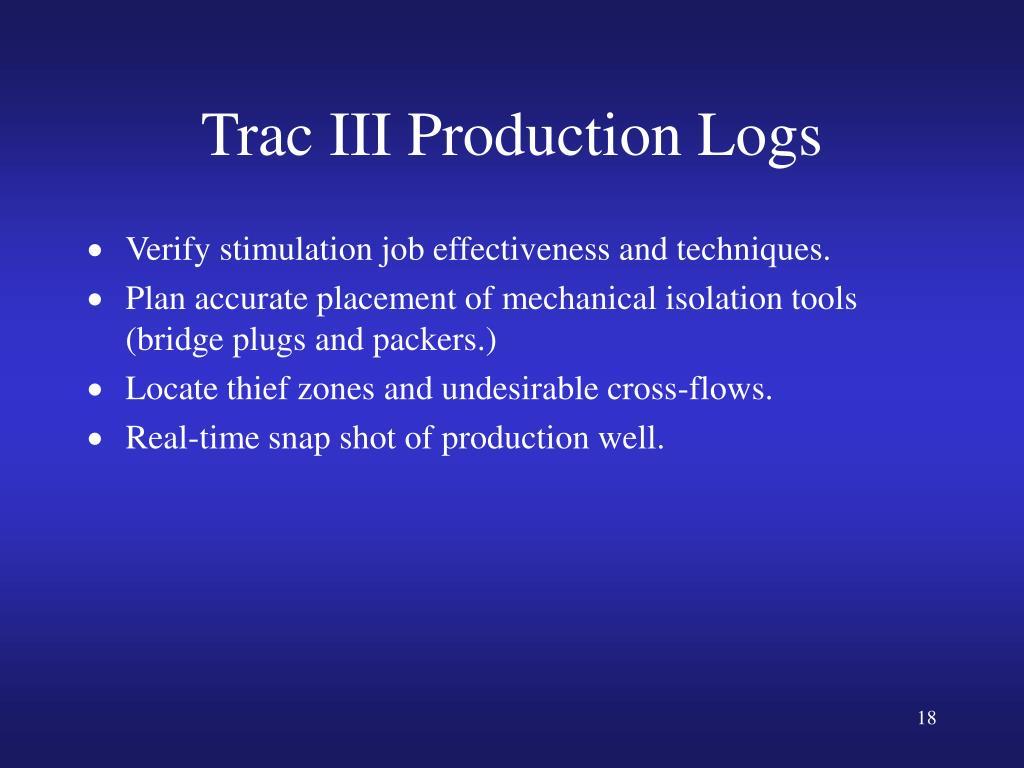 Trac III Production Logs