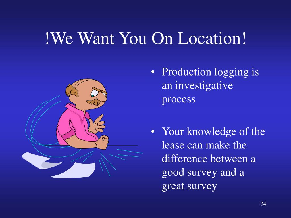 !We Want You On Location!