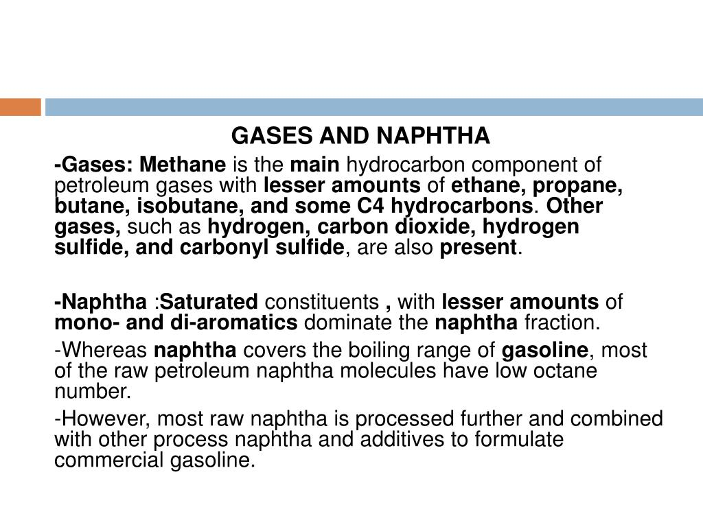 GASES AND NAPHTHA