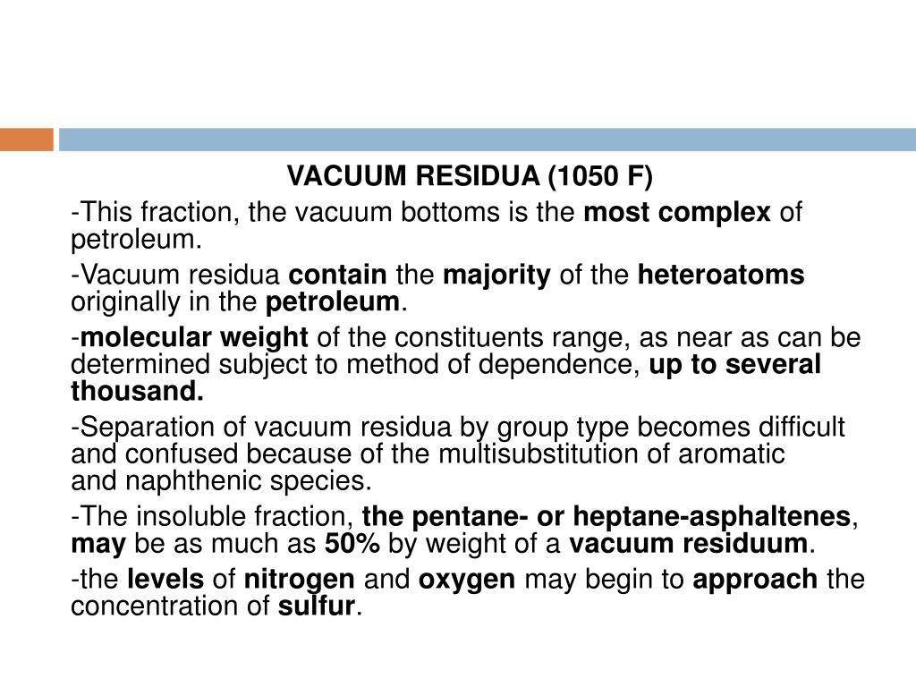 VACUUM RESIDUA (1050 F)