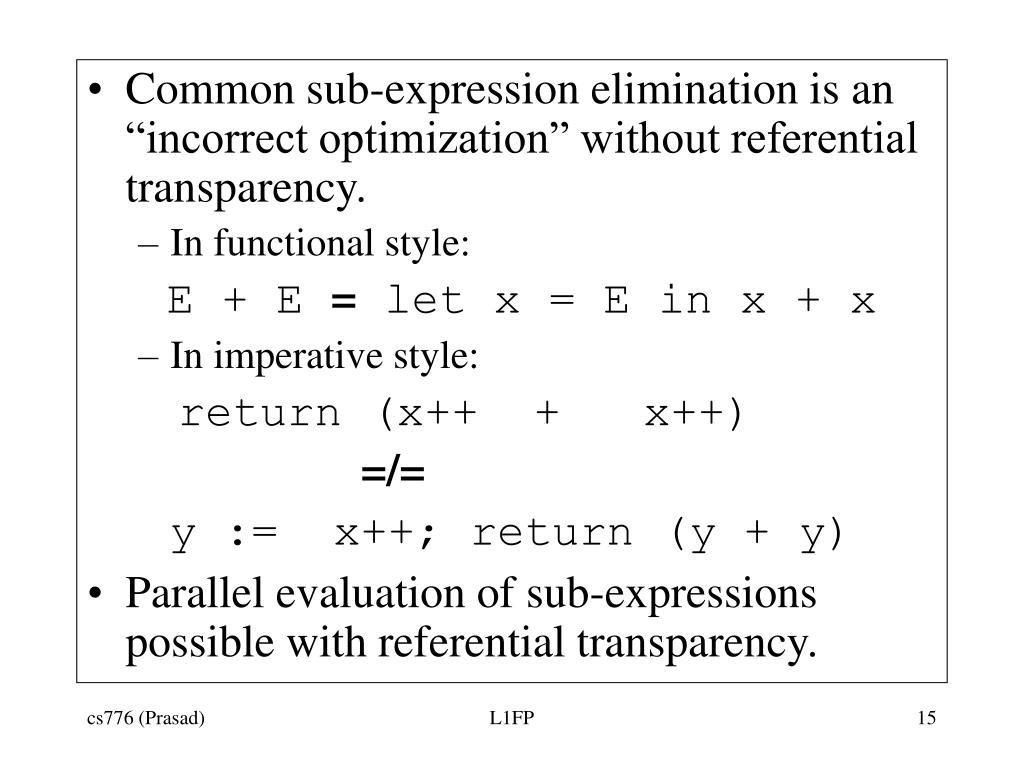 "Common sub-expression elimination is an ""incorrect optimization"" without referential transparency."