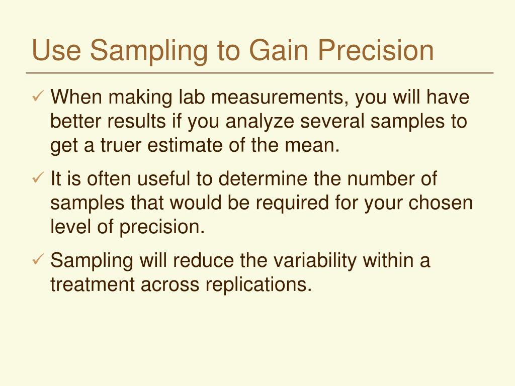 Use Sampling to Gain Precision