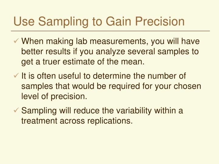 Use sampling to gain precision l.jpg
