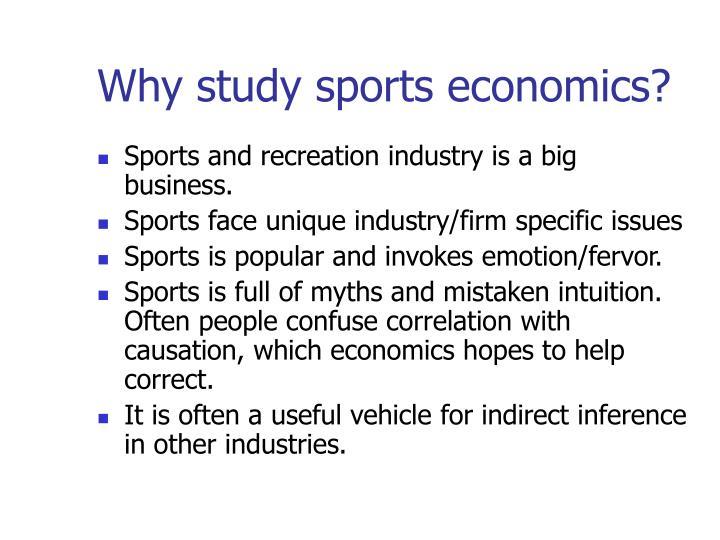 Why study sports economics?