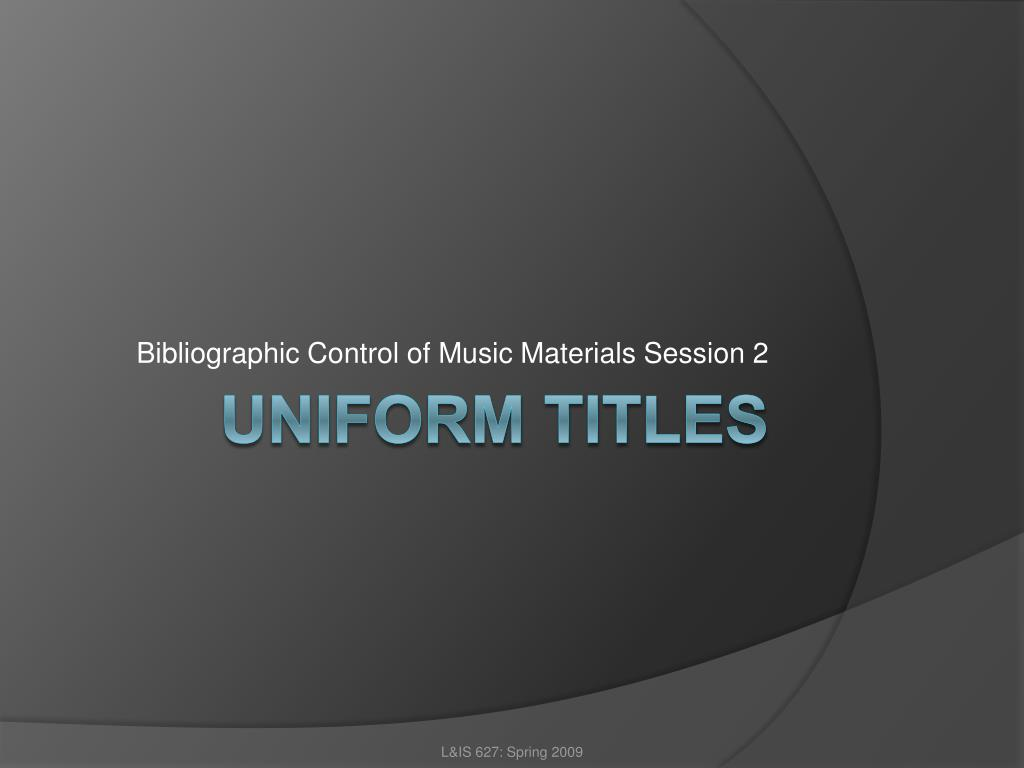 Bibliographic Control of Music Materials Session 2