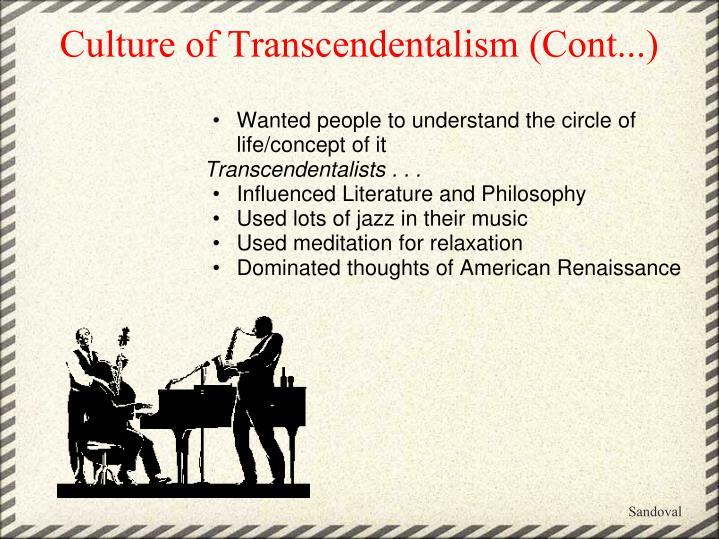 Culture of Transcendentalism (Cont...)