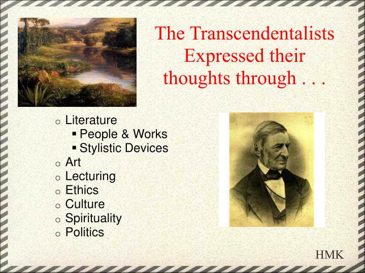 The Transcendentalists Expressed their thoughts through . . .