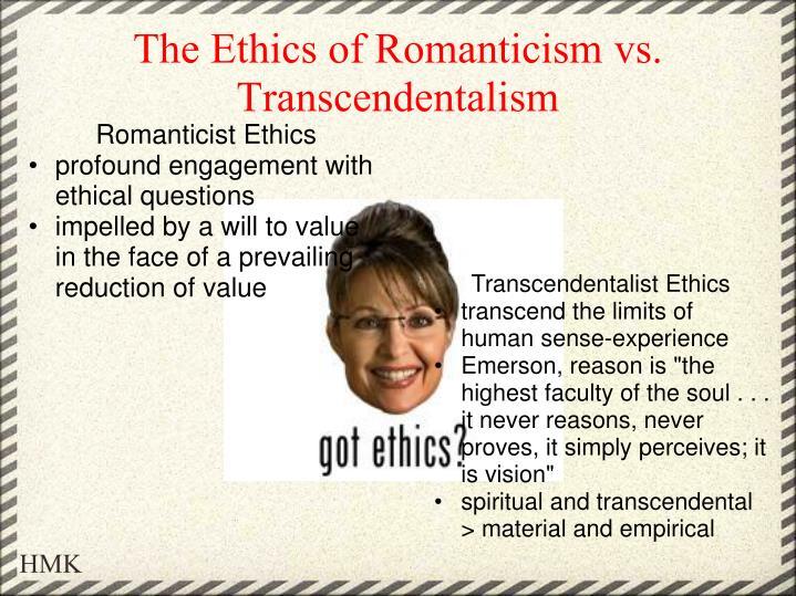 The Ethics of Romanticism vs. Transcendentalism