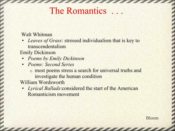 The Romantics . . .
