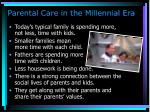 parental care in the millennial era