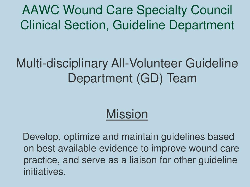 AAWC Wound Care Specialty Council Clinical Section, Guideline Department