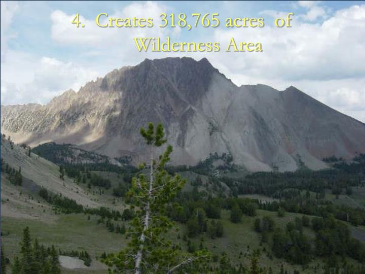 4.  Creates 318,765 acres  of