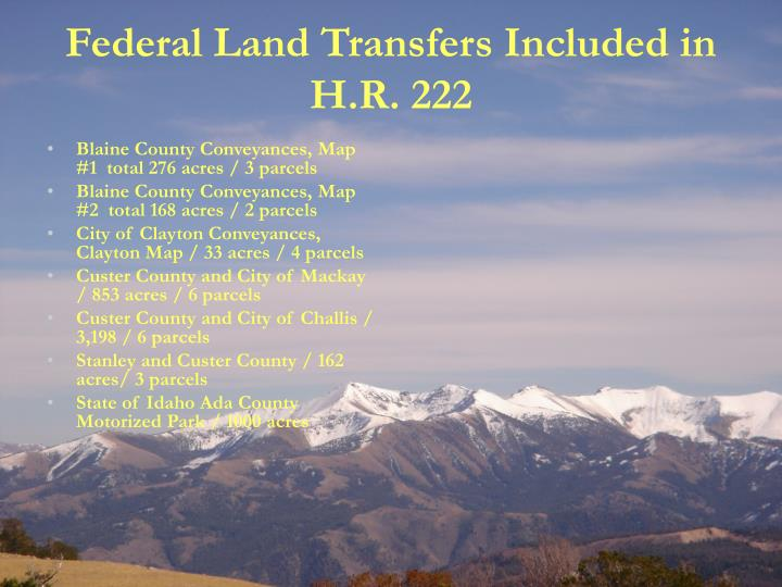 Federal Land Transfers Included in H.R. 222