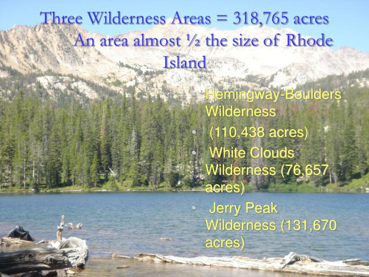 Three Wilderness Areas = 318,765 acres