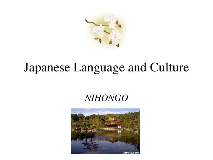 Japanese language and culture l.jpg