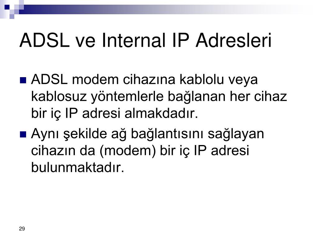 ADSL ve Internal IP Adresleri