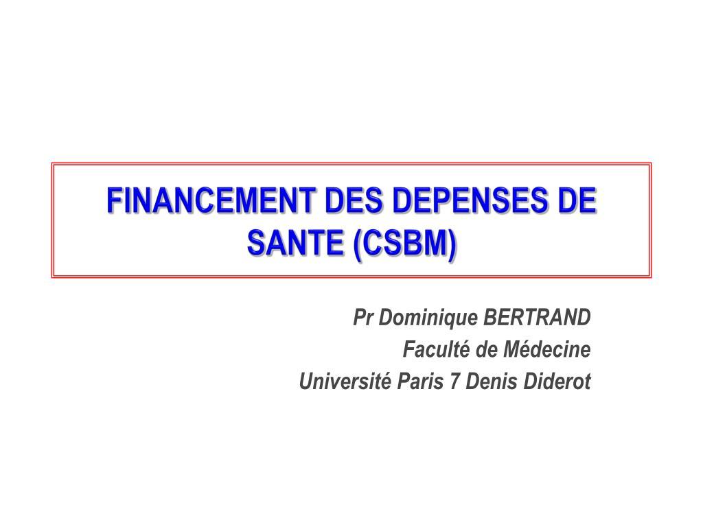 FINANCEMENT DES DEPENSES DE SANTE (CSBM)