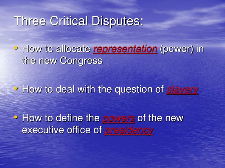Three Critical Disputes: