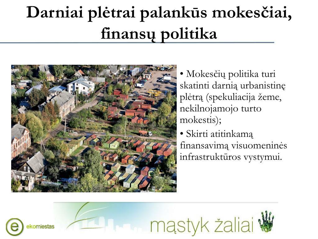 Darniai plėtrai palankūs mokesčiai, finansų politika