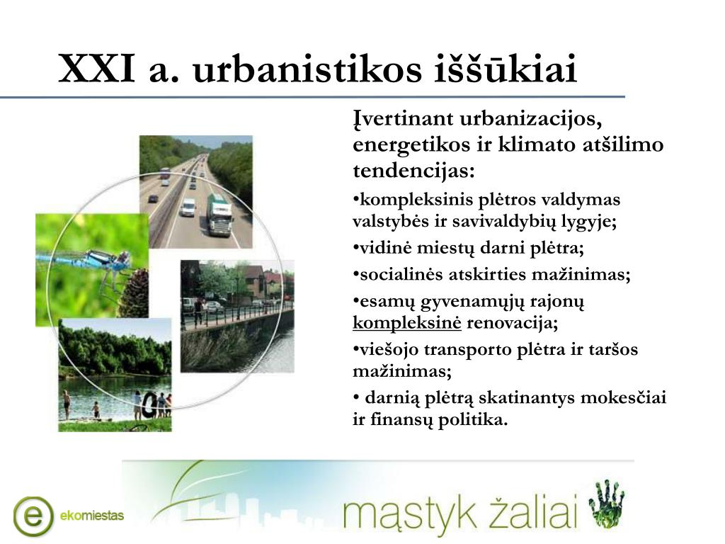Įvertinant urbanizacijos, energetikos ir klimato atšilimo tendencijas: