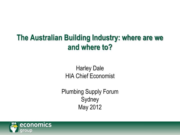 The australian building industry where are we and where to