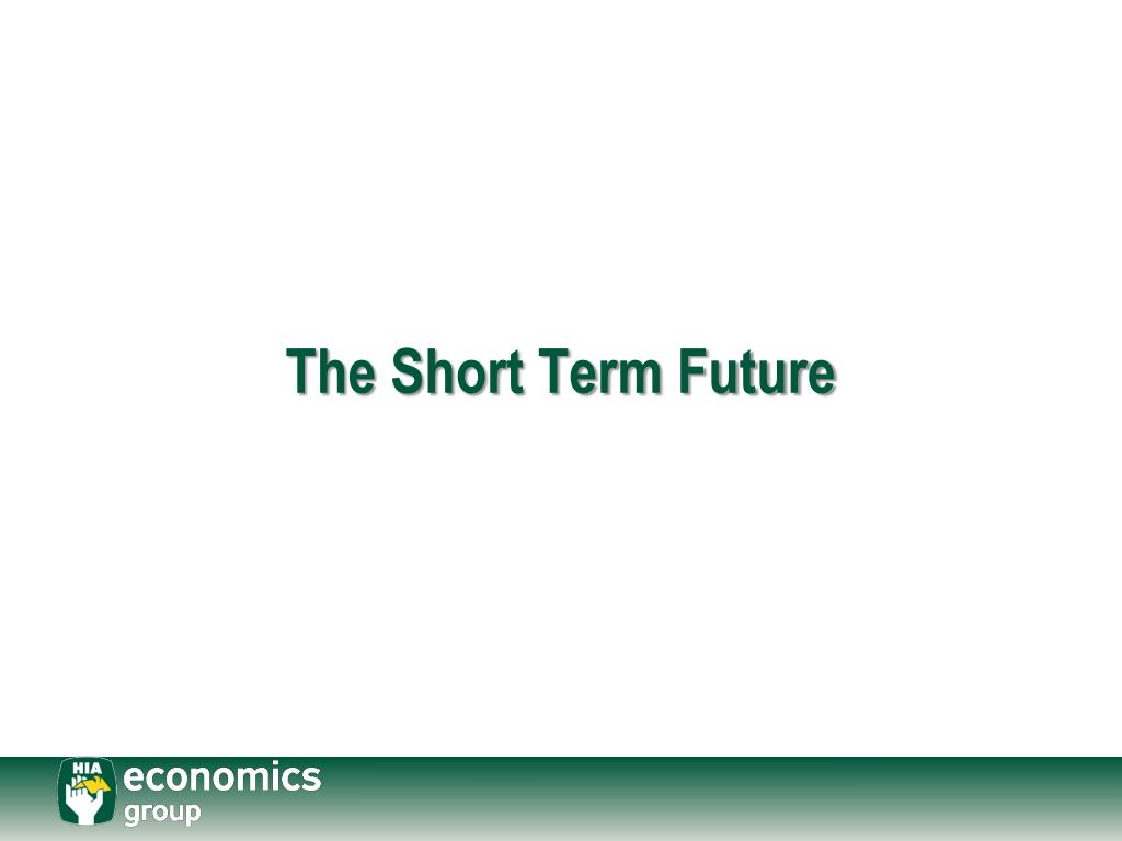 The Short Term Future