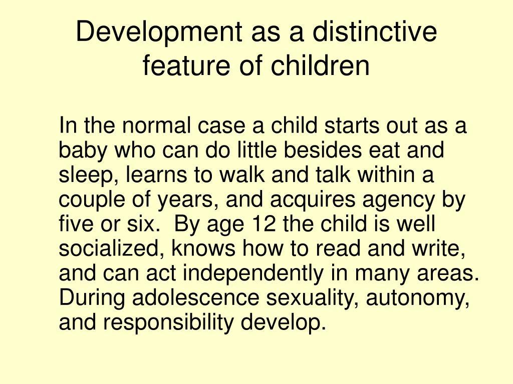Development as a distinctive feature of children