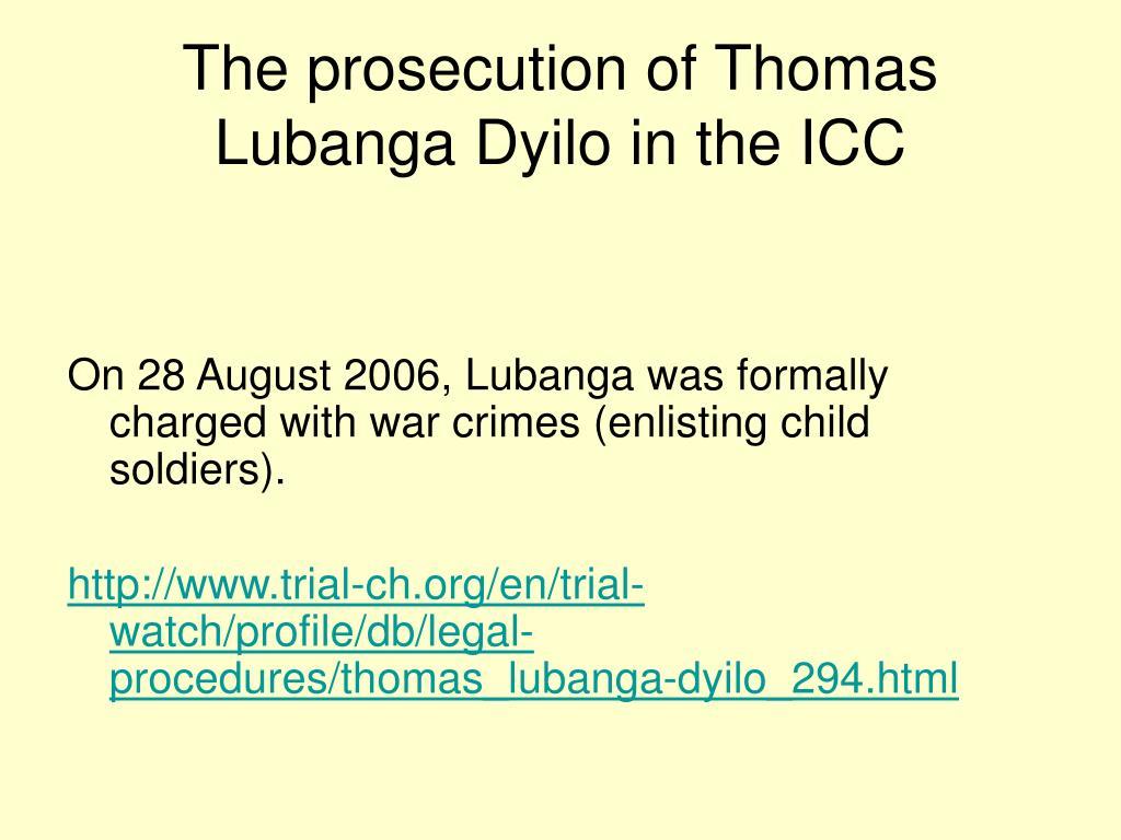 The prosecution of Thomas Lubanga Dyilo in the ICC