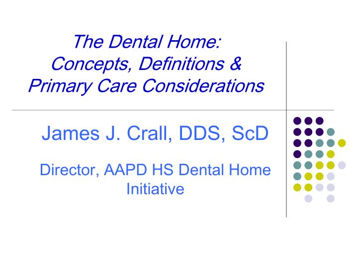 The dental home concepts definitions primary care considerations